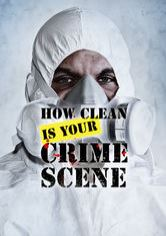 How Clean Is Your Crime Scene