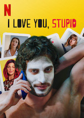 I love you, stupid