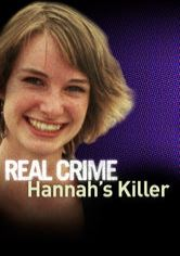 Real Crime: Hannah's Killer